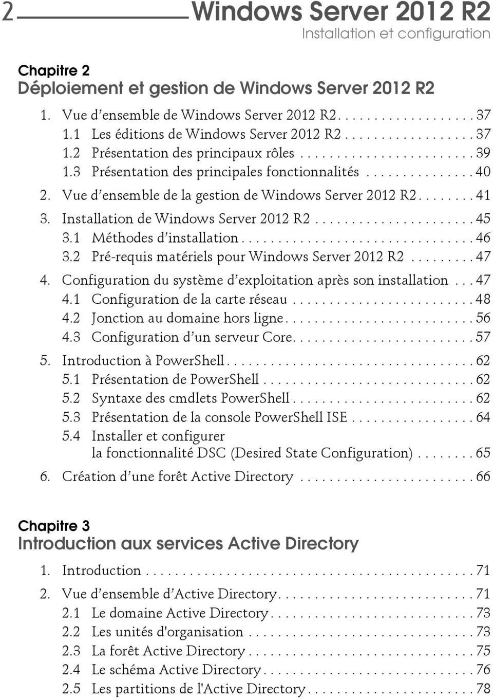 Vue d ensemble de la gestion de Windows Server 2012 R2........ 41 3. Installation de Windows Server 2012 R2...................... 45 3.1 Méthodes d installation................................ 46 3.