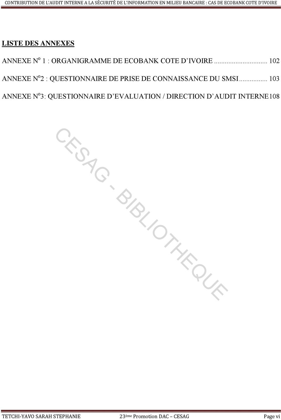 .. 103 ANNEXE N o 3: QUESTIONNAIRE D EVALUATION / DIRECTION D AUDIT