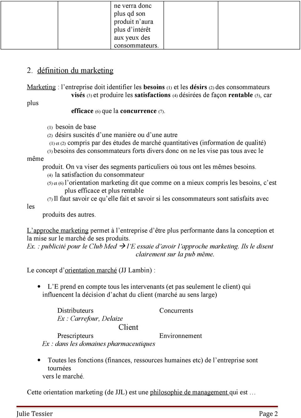 plus efficace (6) que la concurrence (7).