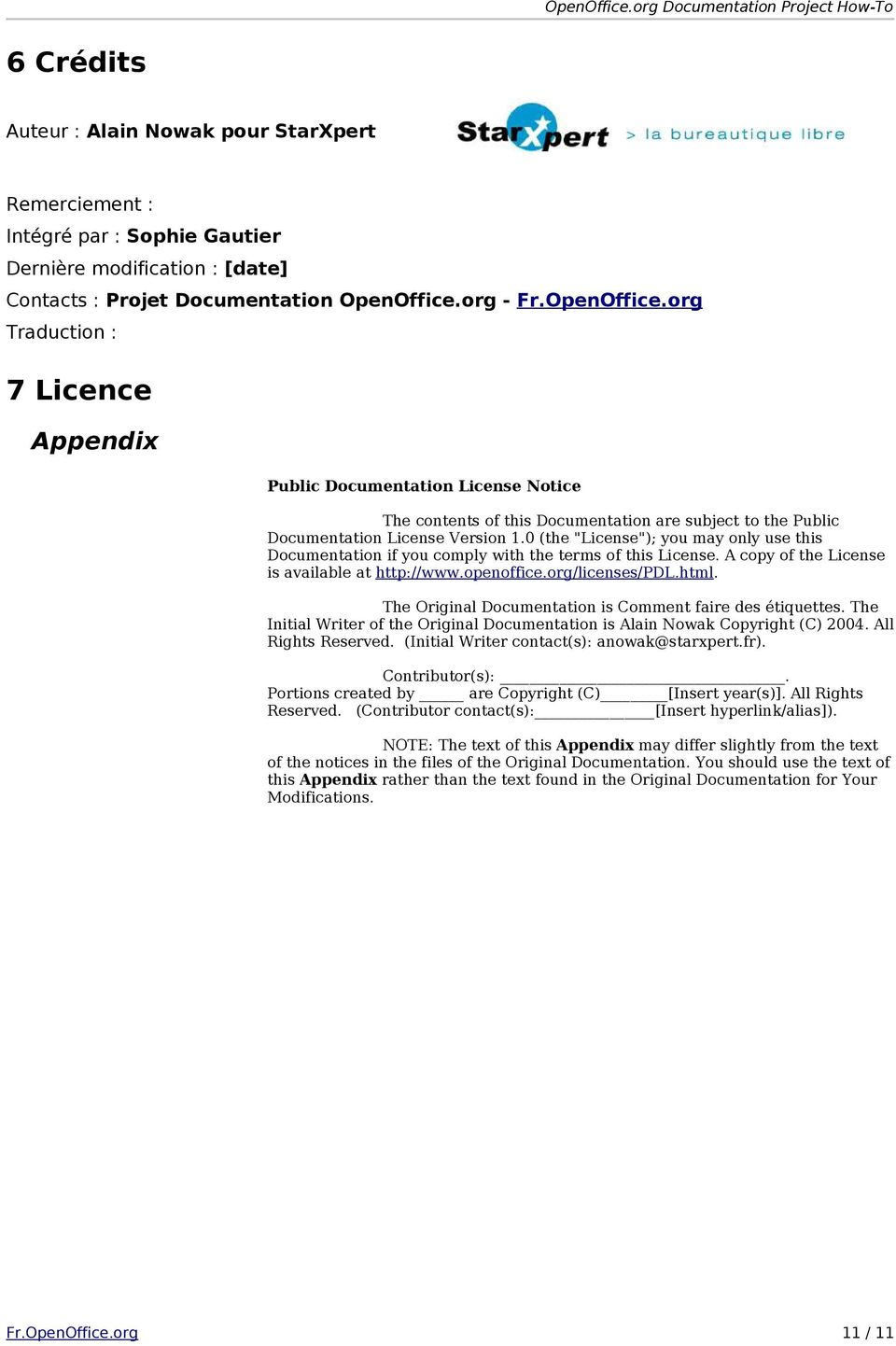 "0 (the ""License""); you may only use this Documentation if you comply with the terms of this License. A copy of the License is available at http://www.openoffice.org/licenses/pdl.html."