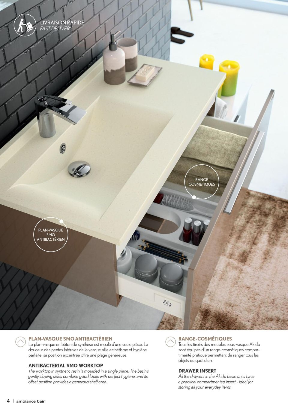 antibacterial worktop The worktop in synthetic resin is moulded in a single piece.