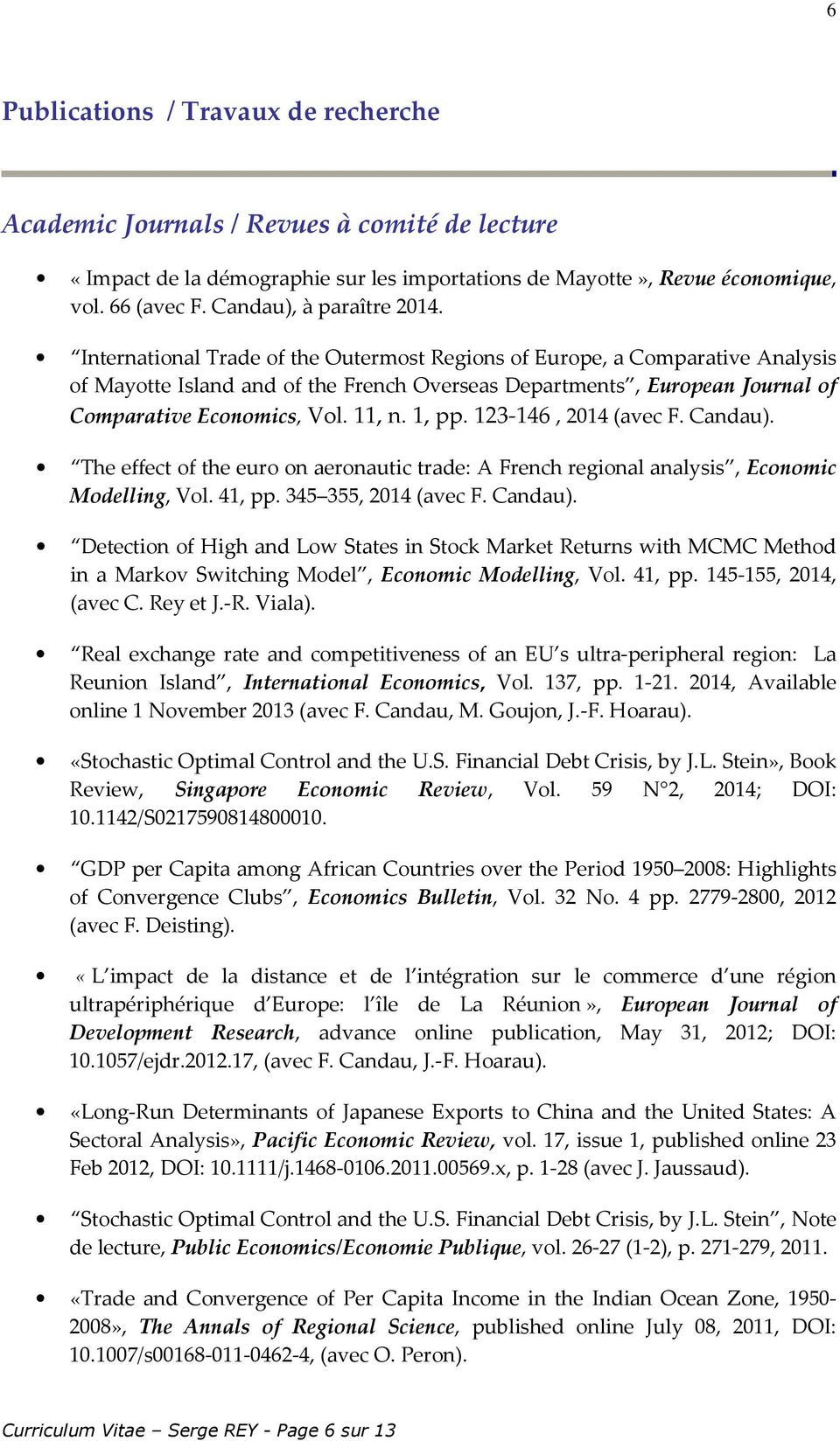 International Trade of the Outermost Regions of Europe, a Comparative Analysis of Mayotte Island and of the French Overseas Departments, European Journal of Comparative Economics, Vol. 11, n. 1, pp.