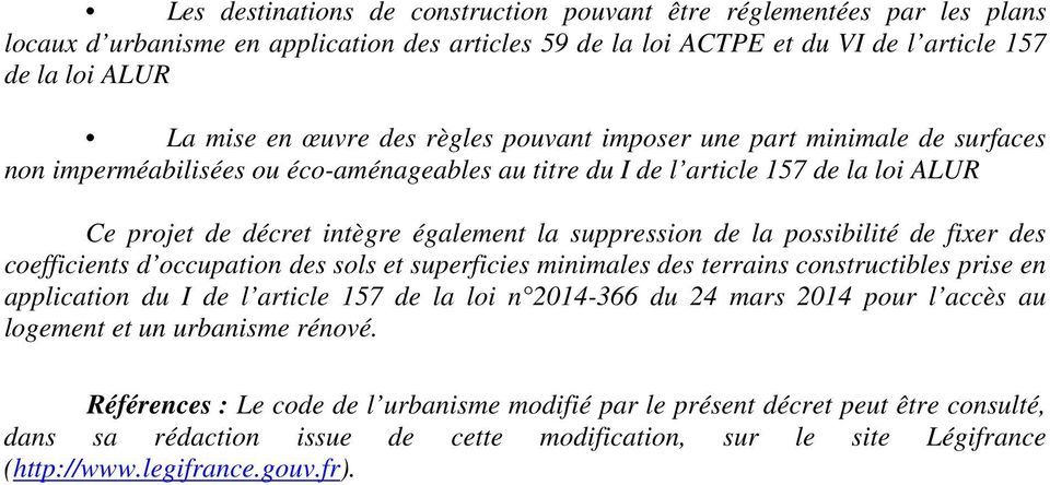 la possibilité de fixer des coefficients d occupation des sols et superficies minimales des terrains constructibles prise en application du I de l article 157 de la loi n 2014-366 du 24 mars 2014