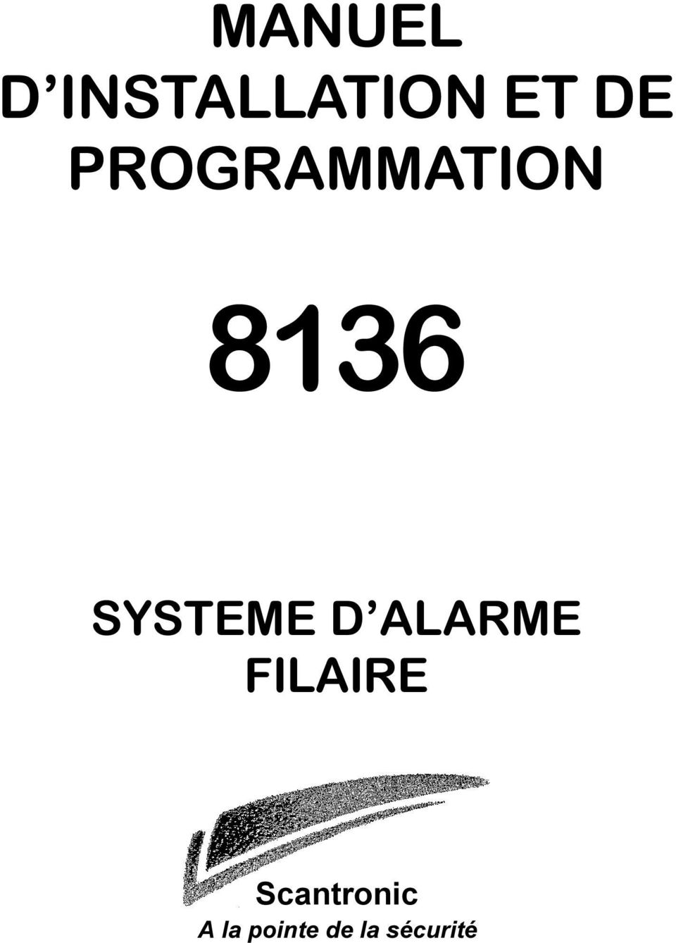D ALARME FILAIRE Scantronic