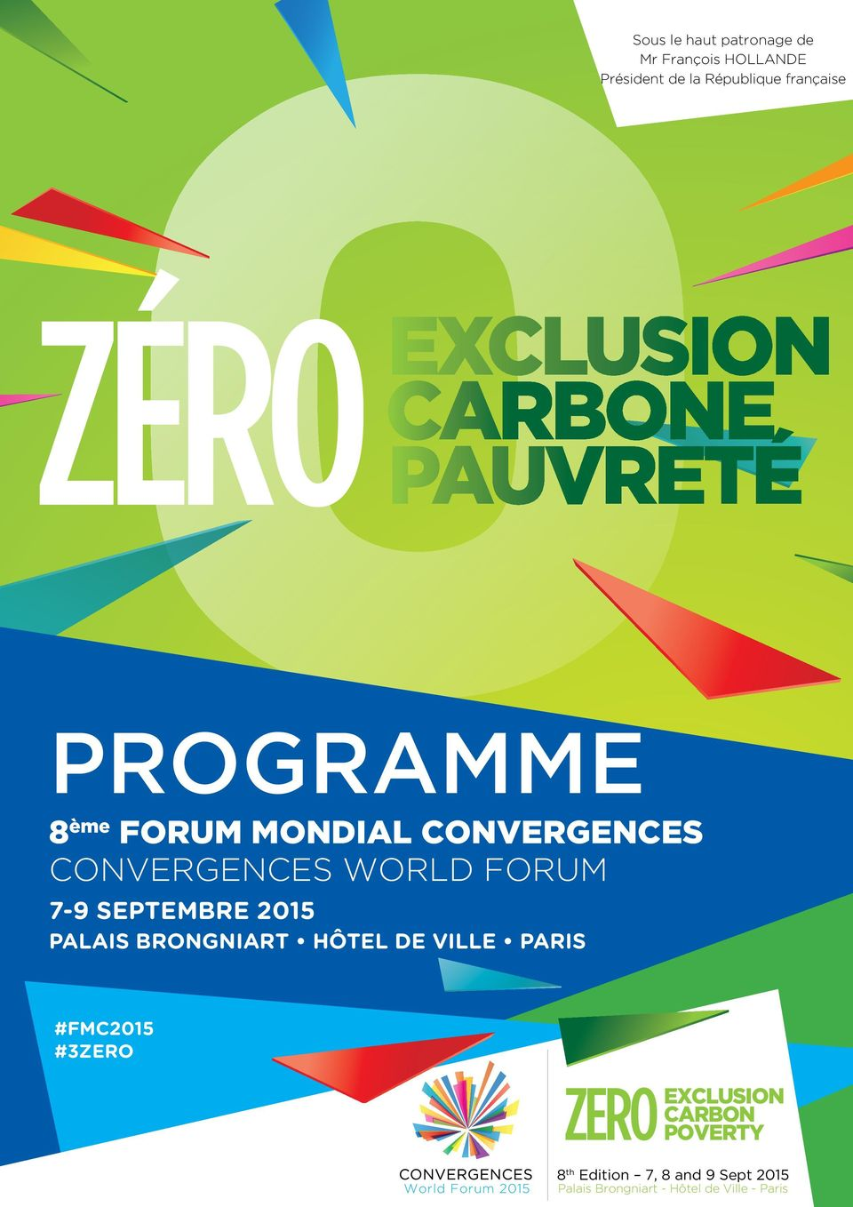 CONVERGENCES WORLD FORUM 7-9 Septembre 2015 Palais 8 ème Brongniart édition Hôtel 7, de 8 ville et 9 Paris sept.