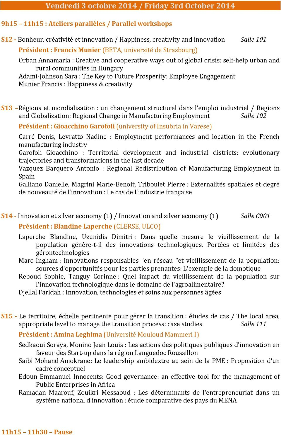 The Key to Future Prosperity: Employee Engagement Munier Francis : Happiness & creativity S13 Régions et mondialisation : un changement structurel dans l emploi industriel / Regions and