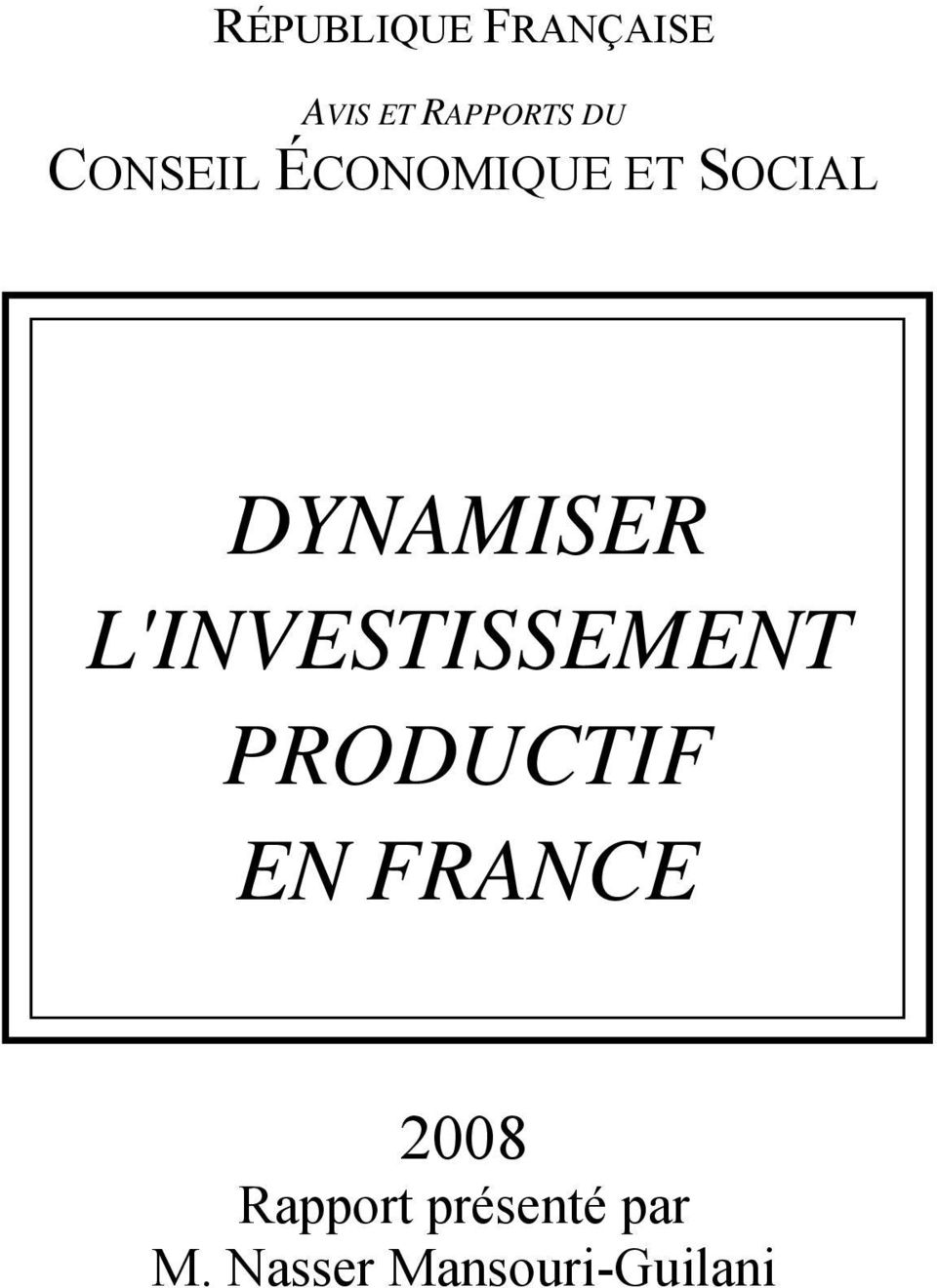 L'INVESTISSEMENT PRODUCTIF EN FRANCE 2008