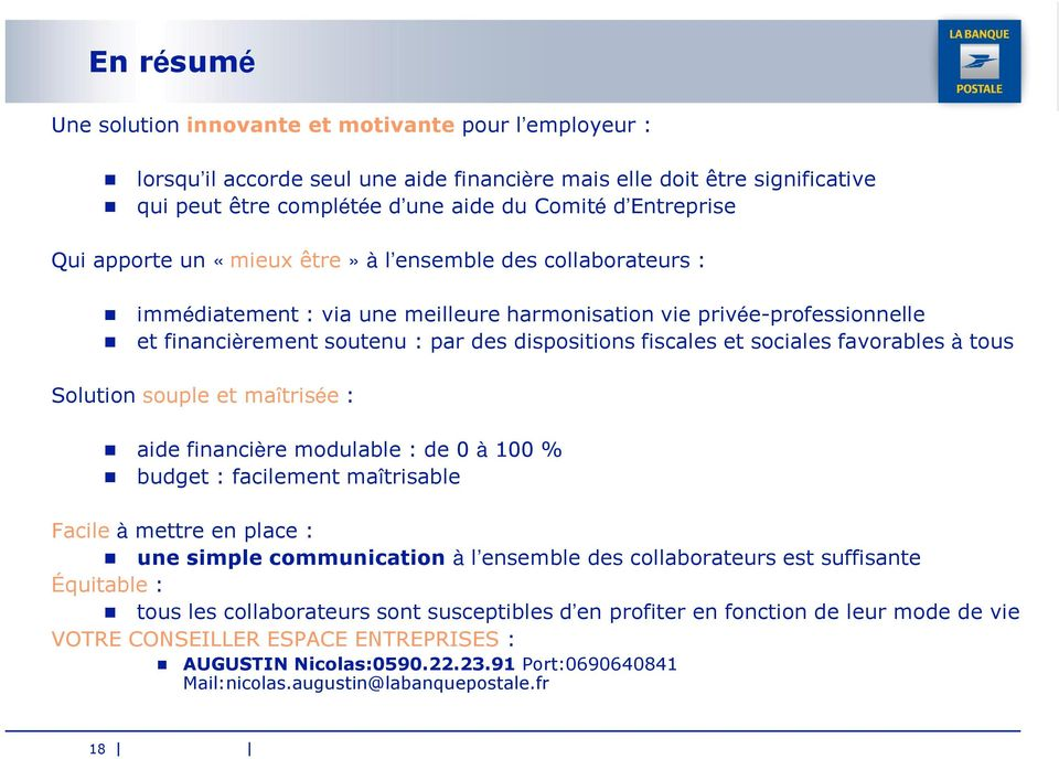 sociales favorables à tous Solution souple et maîtrisée : aide financière modulable : de 0 à 100 % budget : facilement maîtrisable Facile à mettre en place : une simple communication à l ensemble des