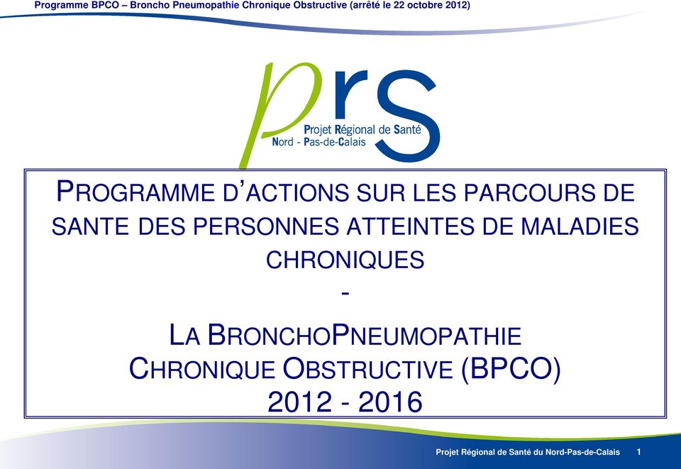 BRONCHOPNEUMOPATHIE CHRONIQUE OBSTRUCTIVE (BPCO)