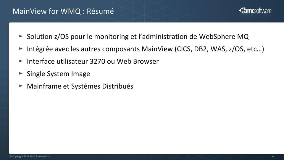 MainView (CICS, DB2, WAS, z/os, etc ) Interface utilisateur 3270 ou Web
