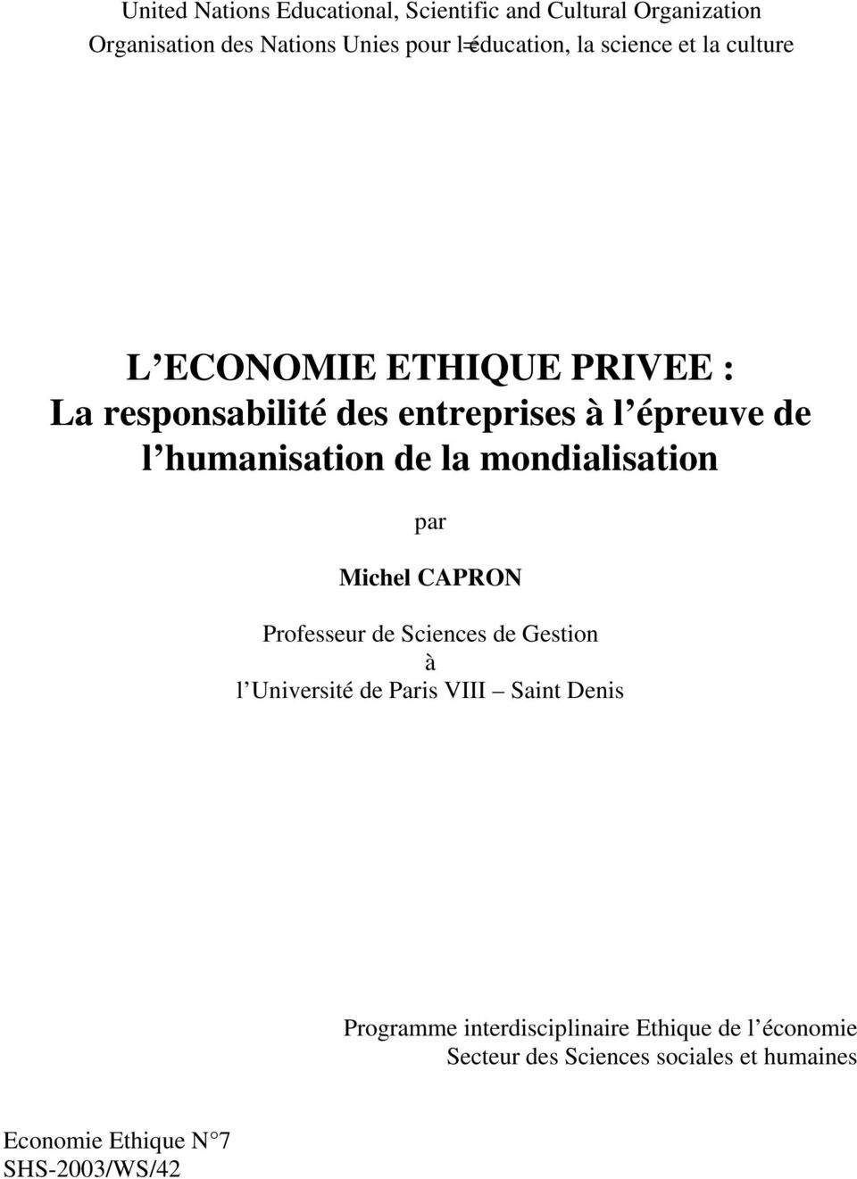 de l humanisation de la mondialisation par Michel CAPRON Professeur de Sciences de Gestion à l Université de