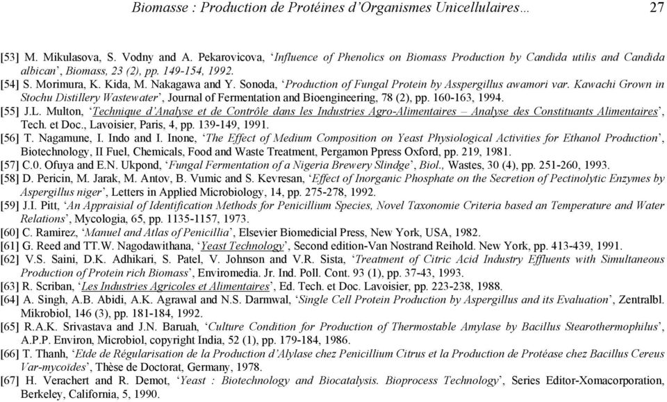 Sonoda, Production of Fungal Protein by Asspergillus awamori var. Kawachi Grown in Stochu Distillery Wastewater, Journal of Fermentation and Bioengineering, 78 (2), pp. 160-163, 1994. [55] J.L.