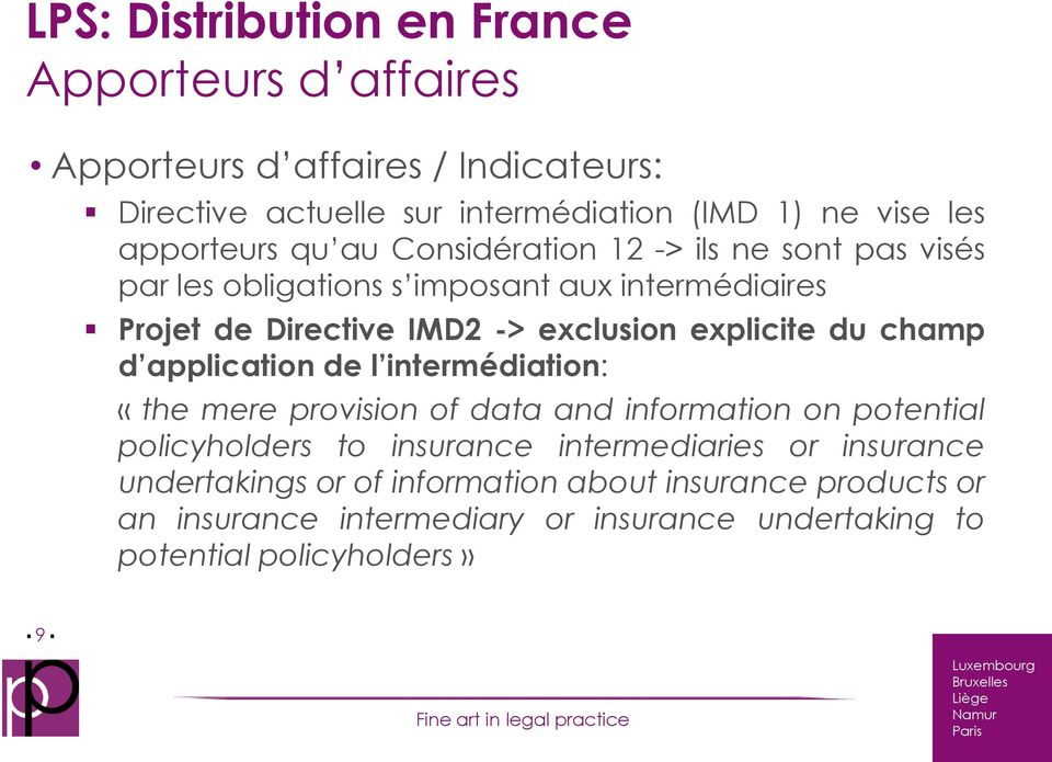 explicite du champ d application de l intermédiation: «the mere provision of data and information on potential policyholders to insurance