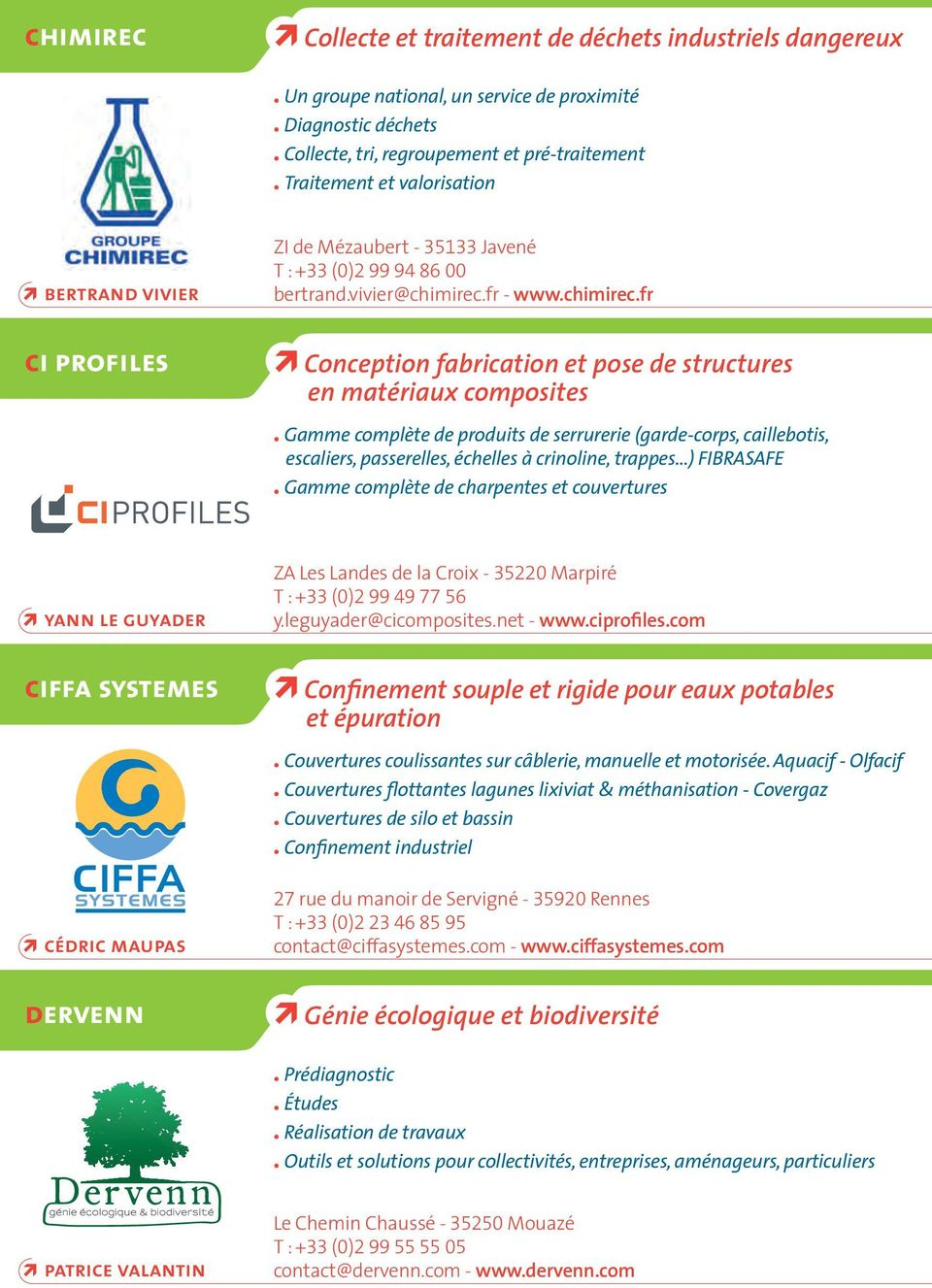 fr - www.chimirec.fr ci profiles 2 Conception fabrication et pose de structures en matériaux composites.