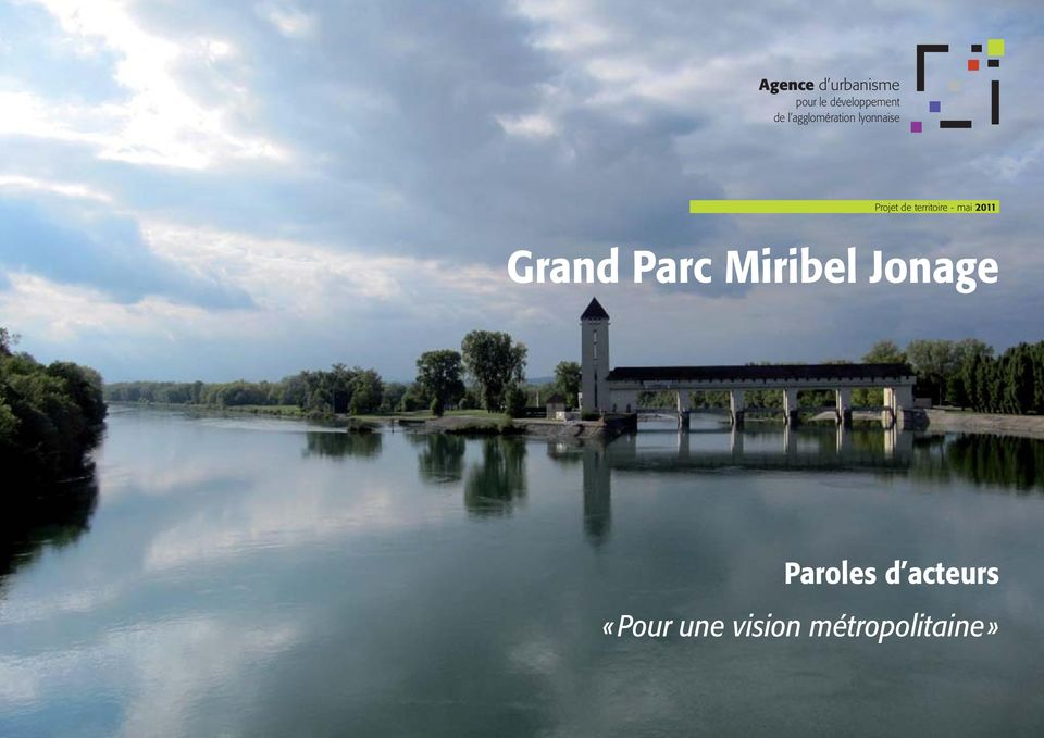 Grand Parc Miribel Jonage Paroles d acteurs «Pour une