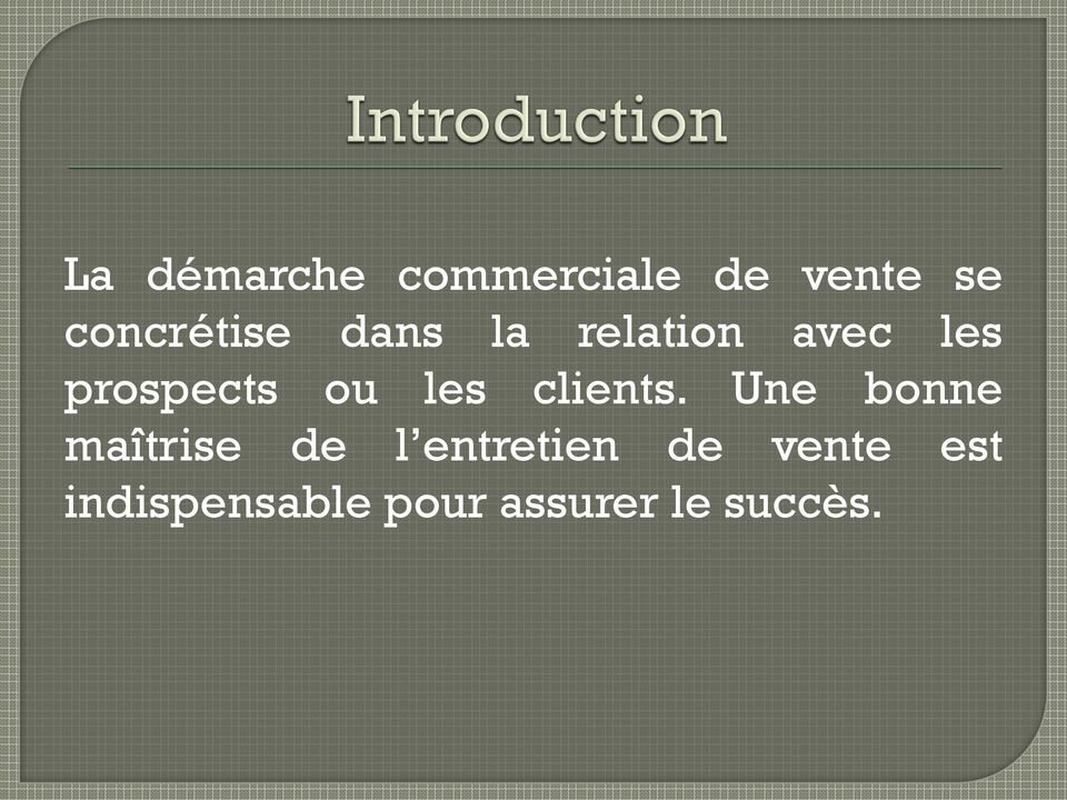prospects ou les clients.