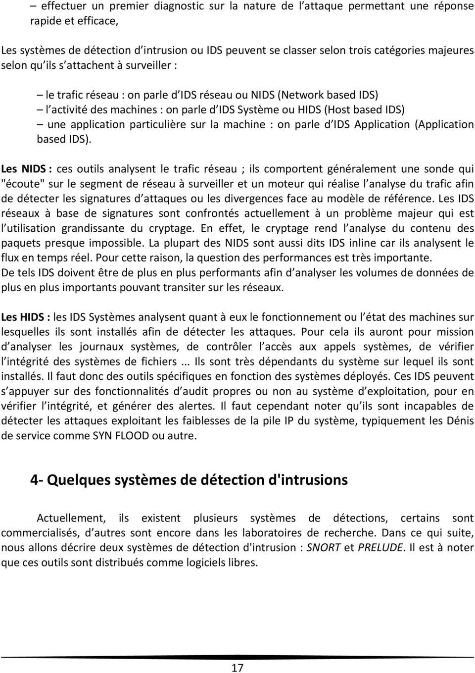 particulière sur la machine : on parle d IDS Application (Application based IDS).