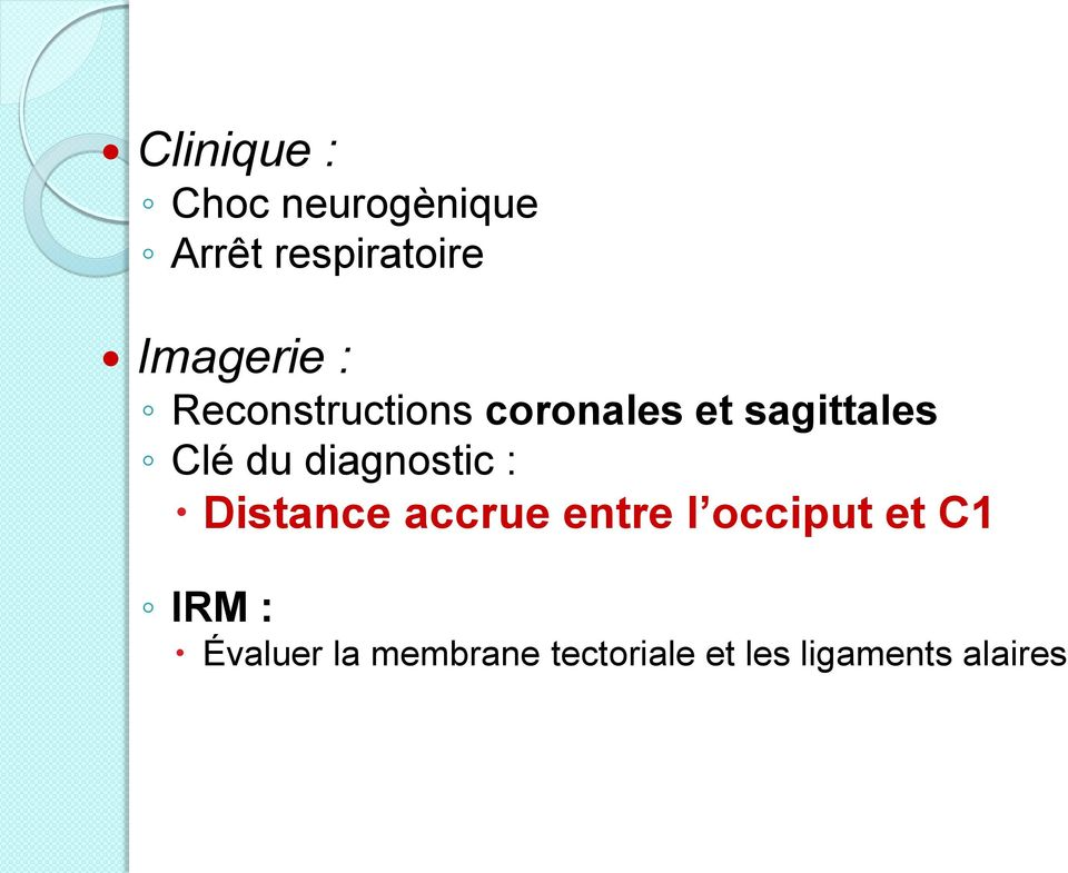 du diagnostic : Distance accrue entre l occiput et C1