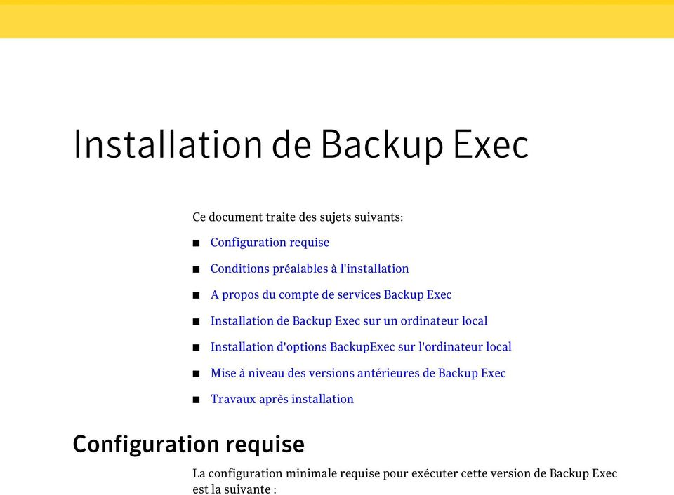 Installation d'options BackupExec sur l'ordinateur local Mise à niveau des versions antérieures de Backup Exec Travaux