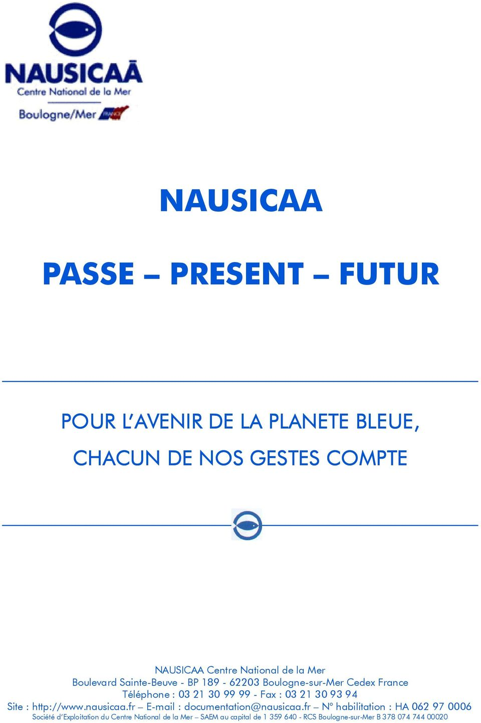 21 30 93 94 Site : http://www.nausicaa.fr E-mail : documentation@nausicaa.