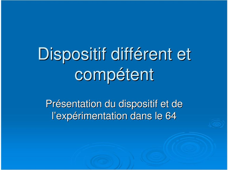 du dispositif et de l