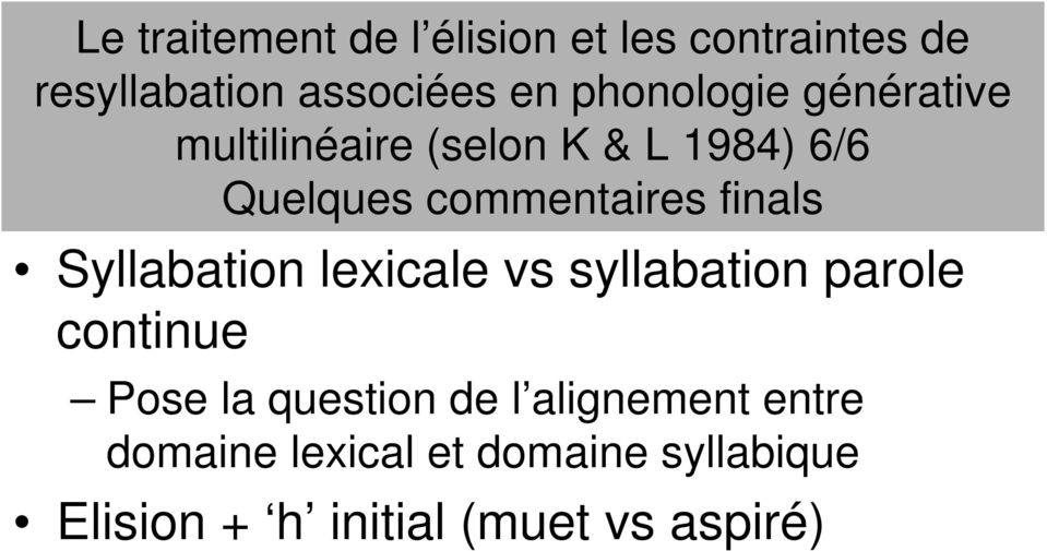 finals Syllabation lexicale vs syllabation parole continue Pose la question de l