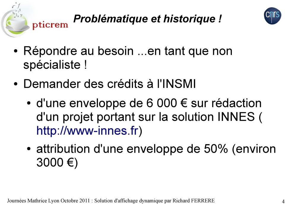 portant sur la solution INNES ( http://www-innes.
