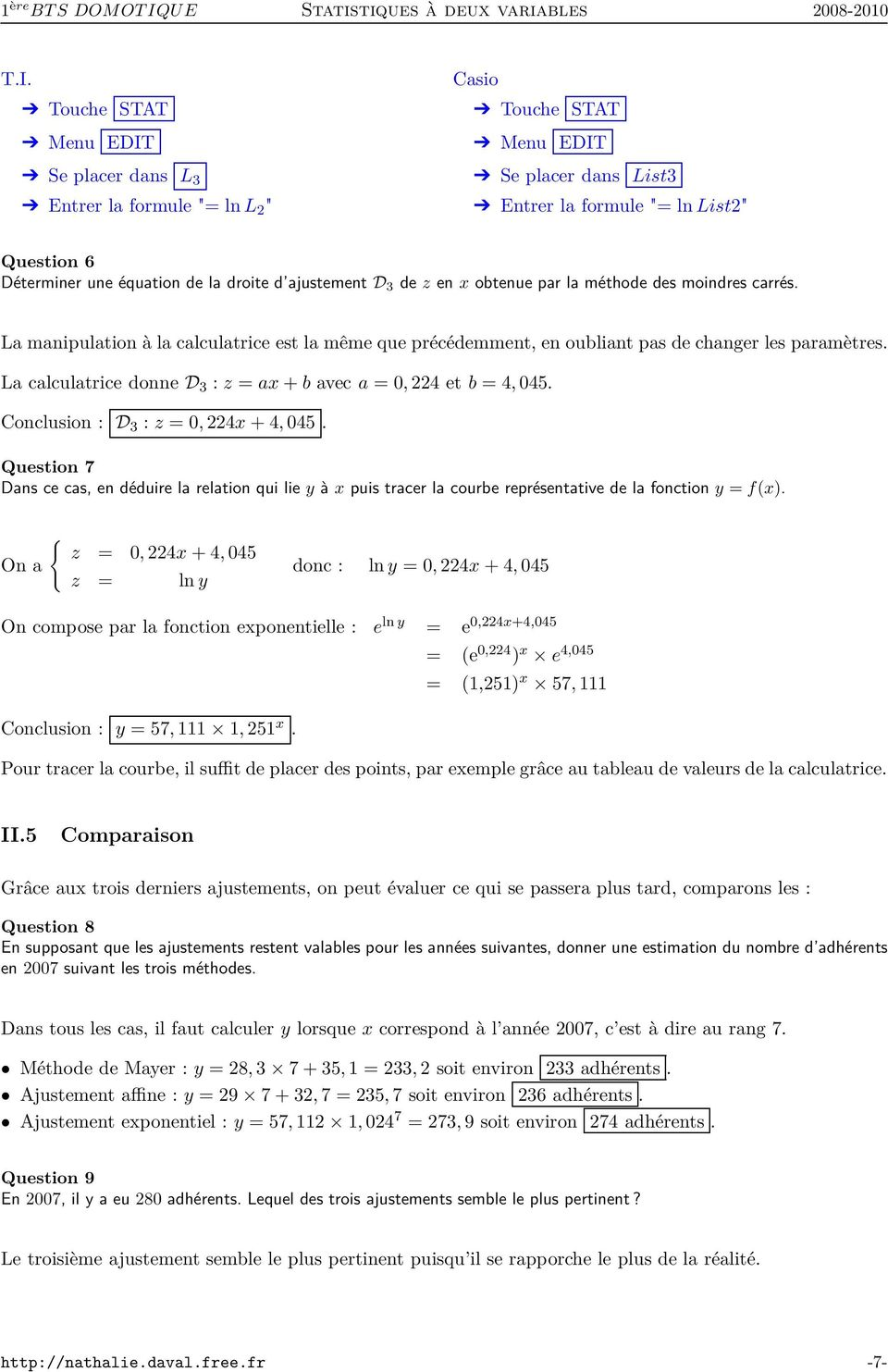 La calculatrice donned :z =ax +b aveca = 0, 224 etb = 4, 045. Conclusion : D :z = 0, 224x + 4, 045.