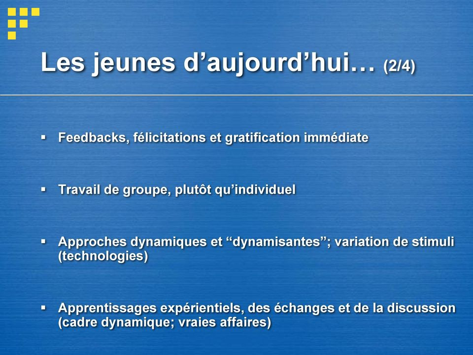 dynamisantes ; variation de stimuli (technologies) Apprentissages