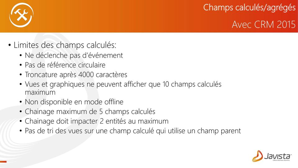 calculés maximum Non disponible en mode offline Chainage maximum de 5 champs calculés Chainage doit