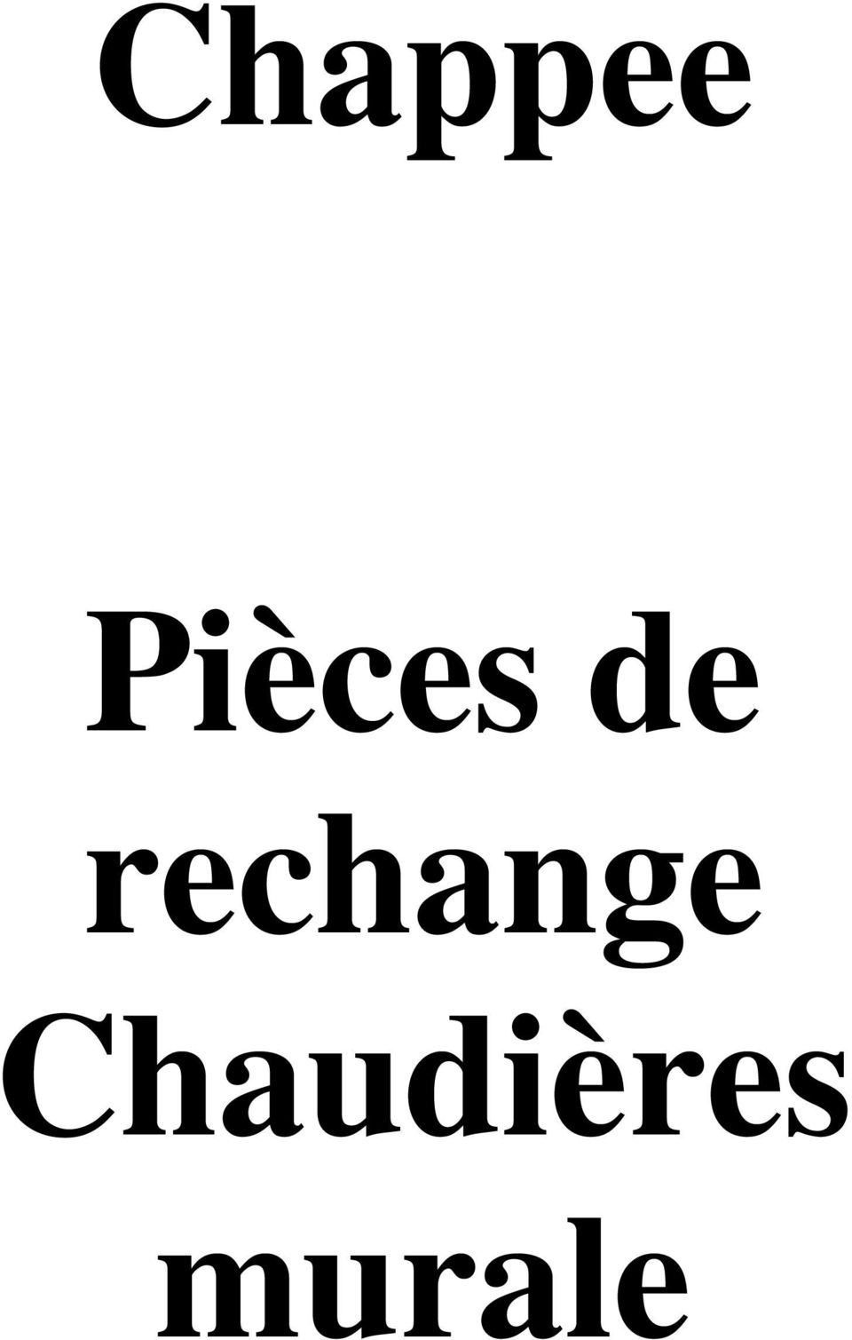 chappee pi ces de rechange chaudi res murale pdf. Black Bedroom Furniture Sets. Home Design Ideas