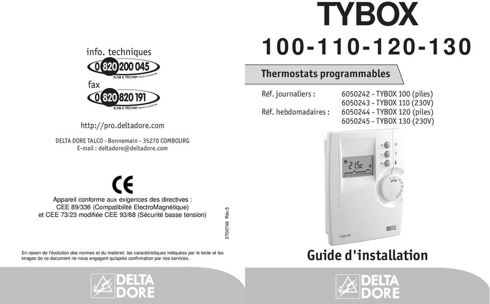 hebdomadaires : 6050242 - TYBOX 100 (piles) 6050243 - TYBOX 110 (230V) 6050244 - TYBOX 120 (piles) 6050245 - TYBOX 130 (230V) Appareil conforme aux exigences des