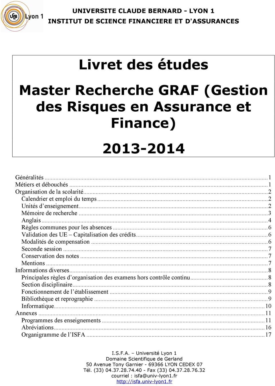 ..6 Validation des UE Capitalisation des crédits...6 Modalités de compensation...6 Seconde session...7 Conservation des notes...7 Mentions...7 Informations diverses.