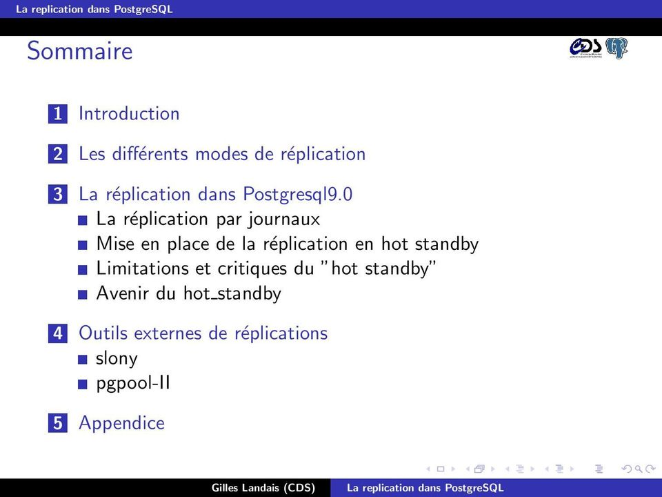 hot standby Limitations et critiques du hot standby Avenir du hot