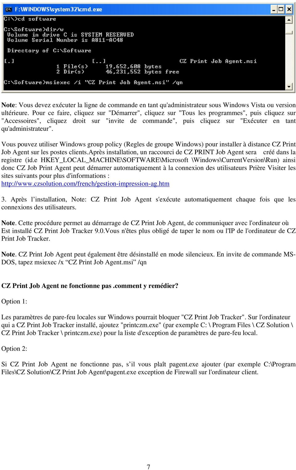 Vous pouvez utiliser Windows group policy (Regles de groupe Windows) pour installer à distance CZ Print Job Agent sur les postes clients.