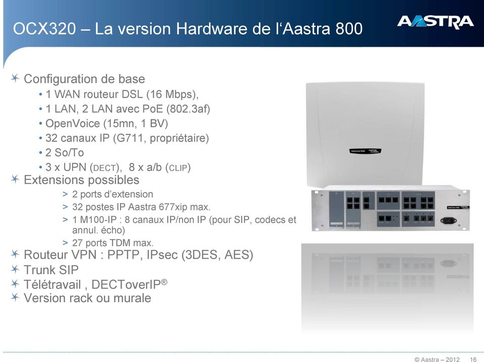possibles > 2 ports d extension > 32 postes IP Aastra 677xip max.