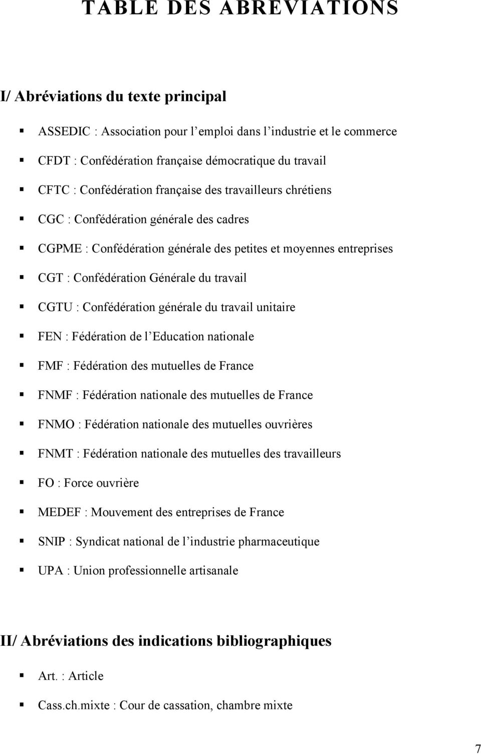 CGTU : Confédération générale du travail unitaire FEN : Fédération de l Education nationale FMF : Fédération des mutuelles de France FNMF : Fédération nationale des mutuelles de France FNMO :