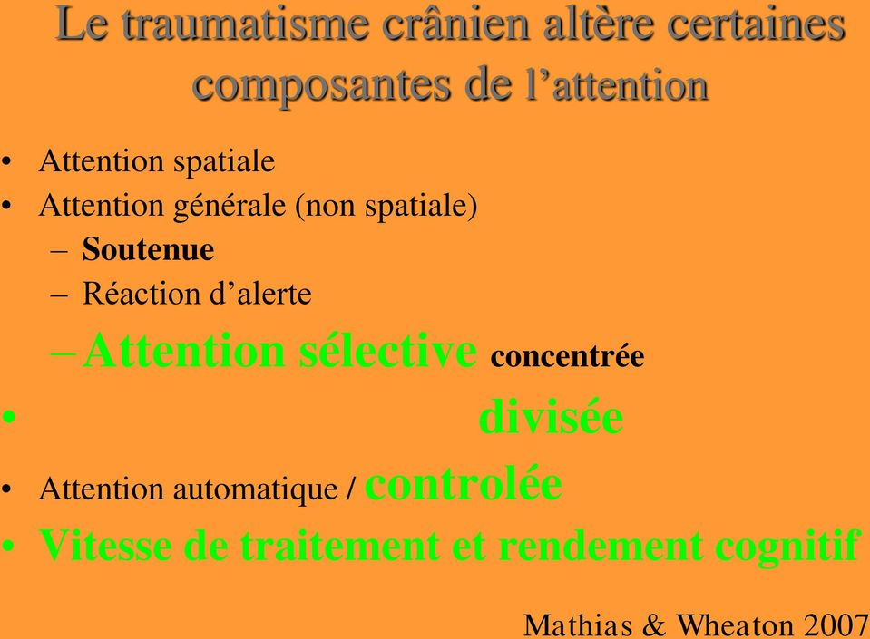d alerte Attention sélective concentrée divisée Attention automatique /
