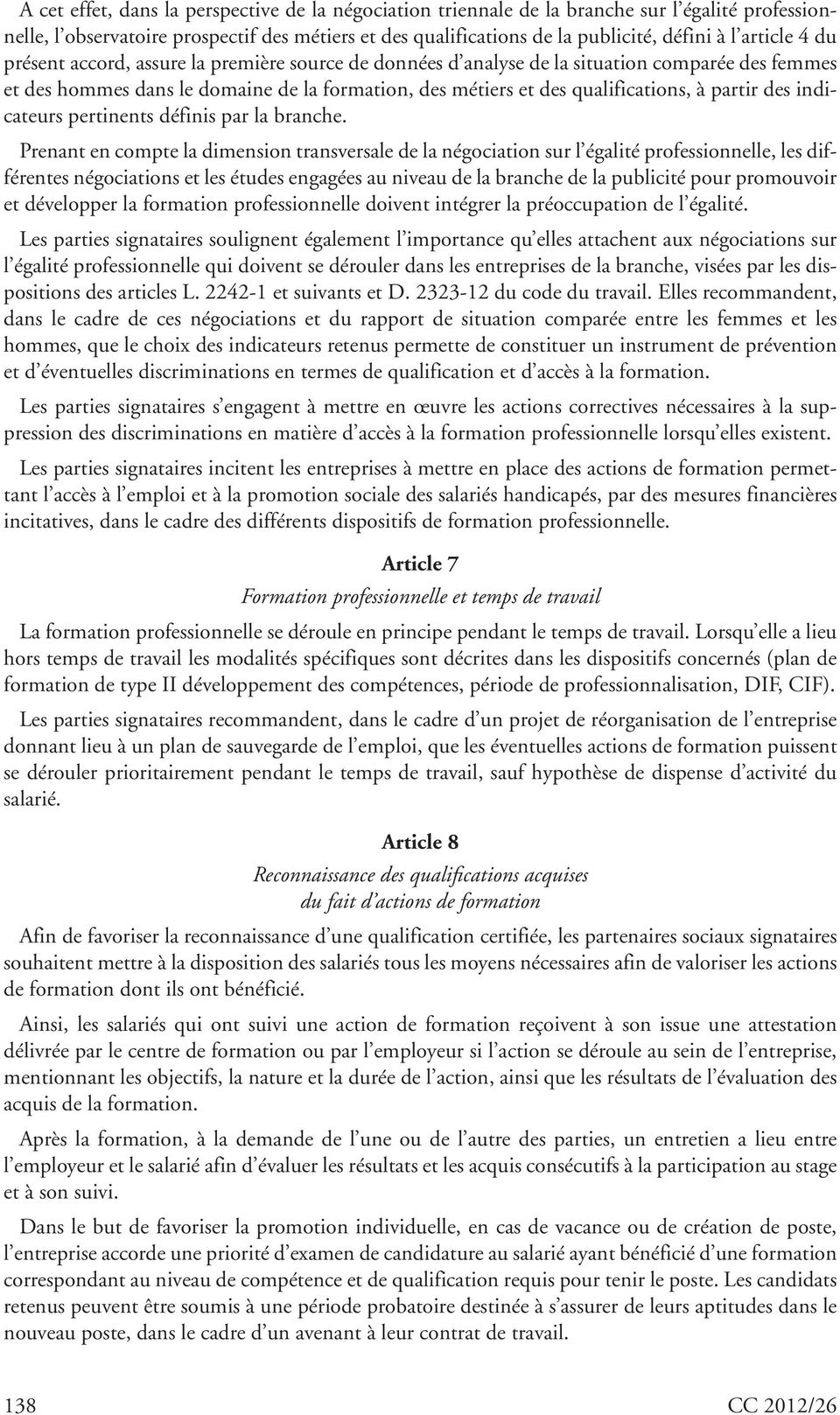partir des indicateurs pertinents définis par la branche.