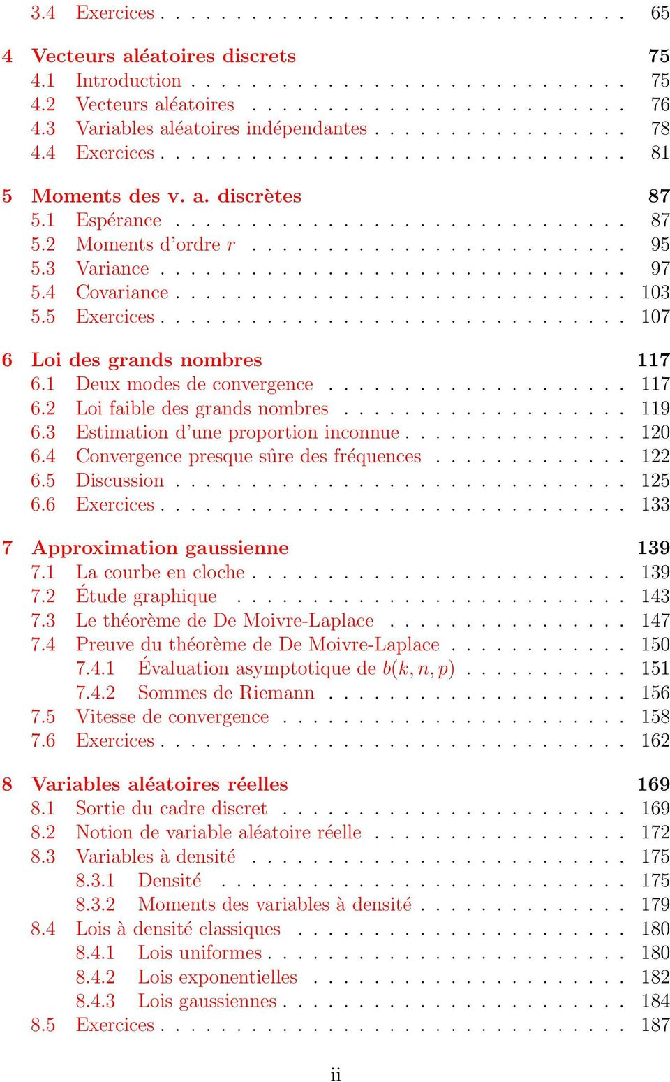 ........................ 95 5.3 Variance............................... 97 5.4 Covariance.............................. 103 5.5 Exercices............................... 107 6 Loi des grands nombres 117 6.
