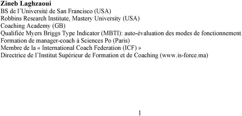 des modes de fonctionnement Formation de manager-coach à Sciences Po (Paris) Membre de la
