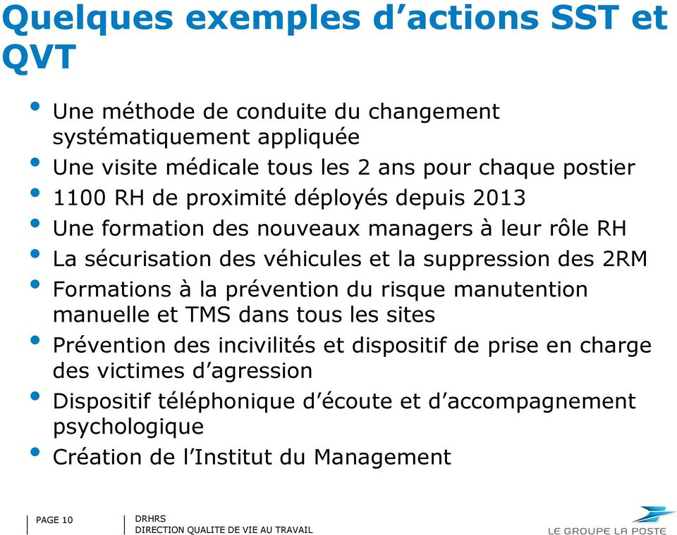 suppression des 2RM Formations à la prévention du risque manutention manuelle et TMS dans tous les sites Prévention des incivilités et dispositif