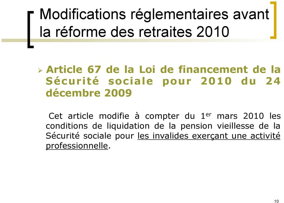 modifie à compter du 1 er mars 2010 les conditions de liquidation de la pension