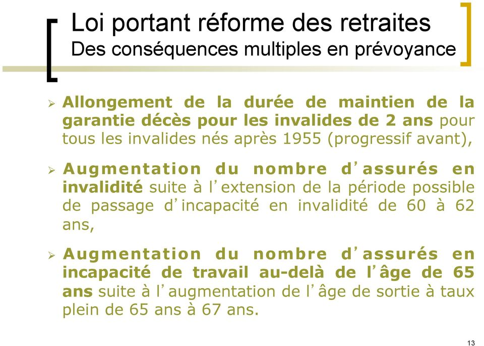 invalidité suite à l extension de la période possible de passage d incapacité en invalidité de 60 à 62 ans, Ø Augmentation du nombre
