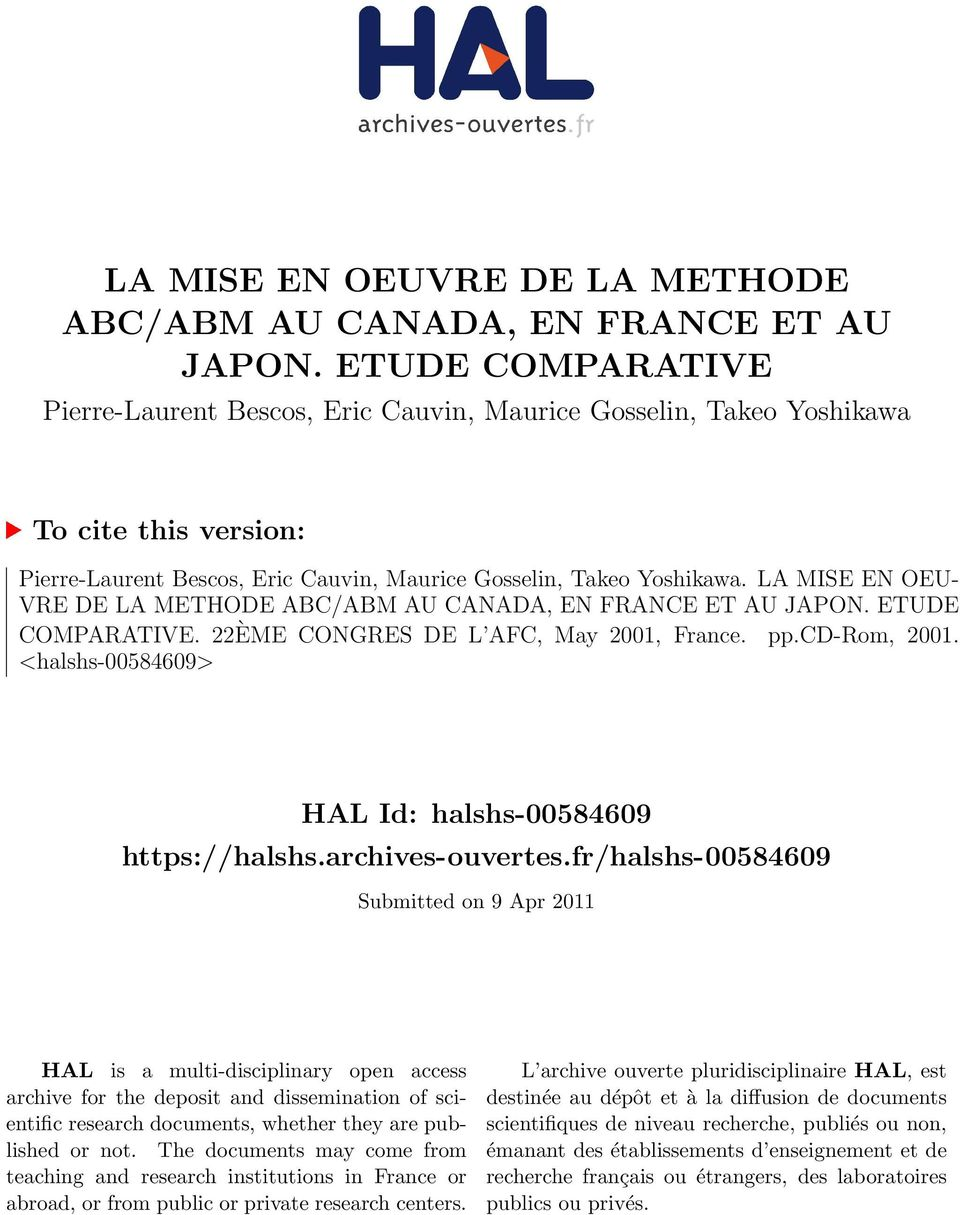 LA MISE EN OEU- VRE DE LA METHODE ABC/ABM AU CANADA, EN FRANCE ET AU JAPON. ETUDE COMPARATIVE. 22ÈME CONGRES DE L AFC, May 2001, France. pp.cd-rom, 2001.