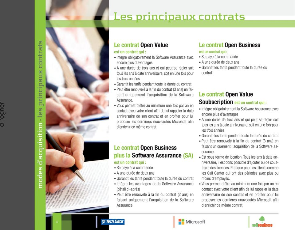 contrat (3 ans) en faisant uniquement l acquisition de la Software Assurance.