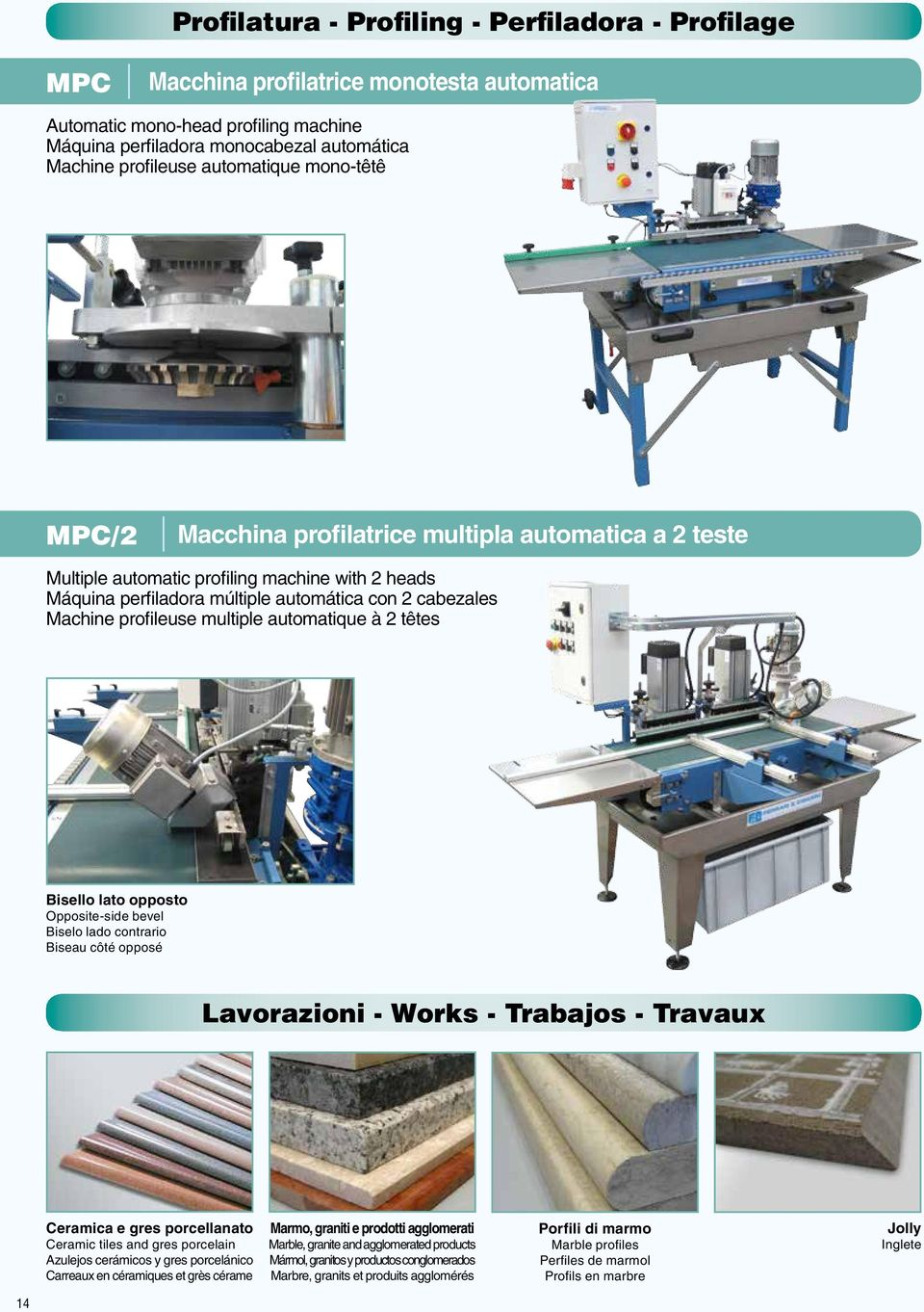 profileuse multiple automatique à 2 têtes Bisello lato opposto Opposite-side bevel Biselo lado contrario Biseau côté opposé Lavorazioni - Works - Trabajos - Travaux Ceramica e gres porcellanato