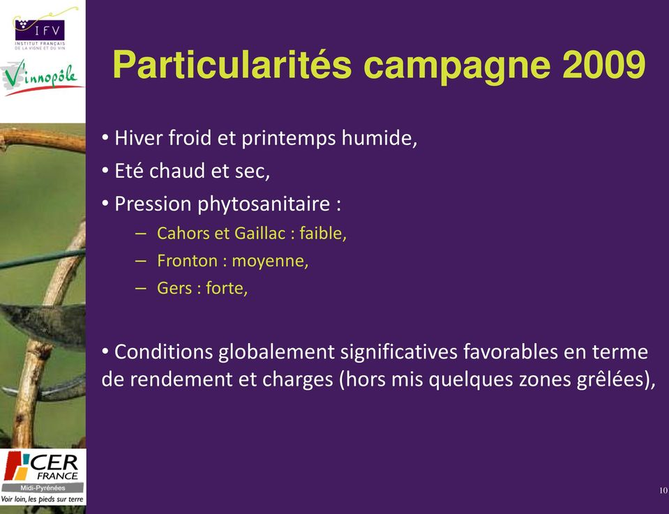 moyenne, Gers : forte, Conditions globalement significatives favorables