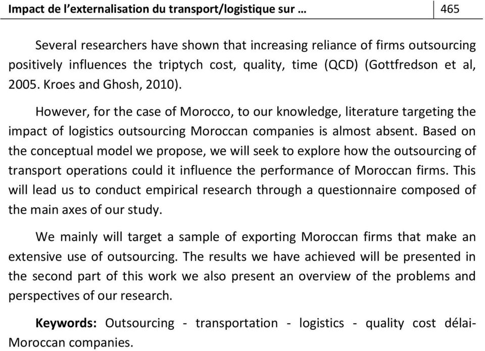 Based on the conceptual model we propose, we will seek to explore how the outsourcing of transport operations could it influence the performance of Moroccan firms.