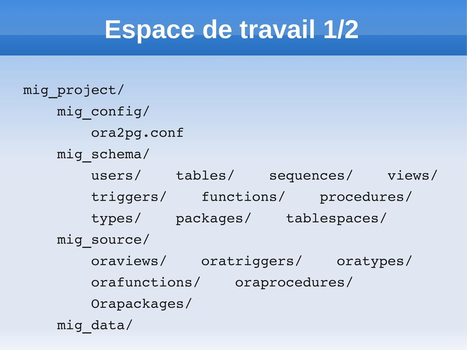 functions/ procedures/ types/ packages/ tablespaces/ mig_source/